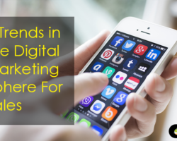 4 Trends In The Digital Marketing Sphere That Will Help You Generate More Sales
