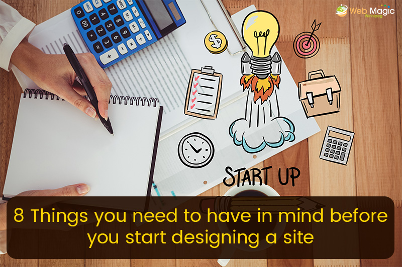 8 Things You Need To Have In Mind Before You Start Designing A Site